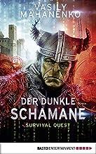 Survival Quest: Der dunkle Schamane: Roman (Survival Quest-Serie 2) (German Edition)