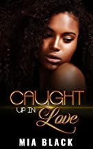 Caught Up In Love (Caught Up Series Book 1)