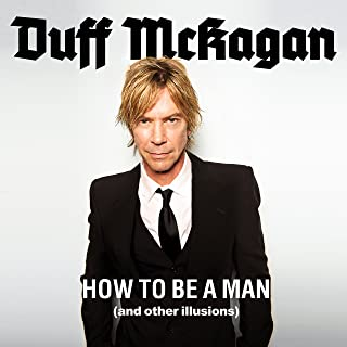 How to Be a Man: (and Other Illusions)