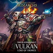 Vulkan: Lord of Drakes: The Horus Heresy