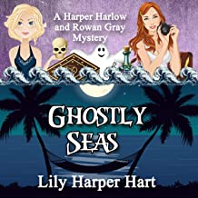 Ghostly Seas: A Harper Harlow and Rowan Gray Mystery