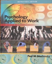 Psychology Applied to Work, Instructor's Edition