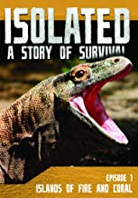 Isolated: A Story of Survival: Islands of Fire and Coral