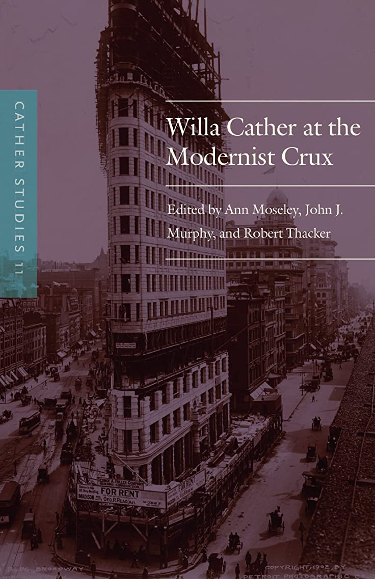 見ましたストレスの多いほめるCather Studies, Volume 11: Willa Cather at the Modernist Crux (English Edition)
