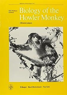 Malinow Bibliotheca Primatologica: Biology Of The Howler Monkey