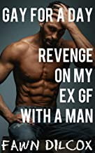 Gay For a Day: Revenge on My Ex GF with a Man (English Edition)
