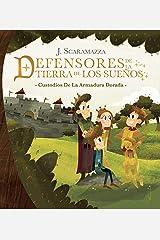 Defensores de la Tierra de los Sueños: Custodios de la Armadura Dorada (Spanish Edition) Kindle Edition