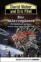 Honor Harrington: Der Sklavenplanet: Bd. 16. Roman (German Edition)