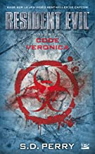 Resident Evil, T6 : Code Veronica (Resident Evil (6)) (French Edition)