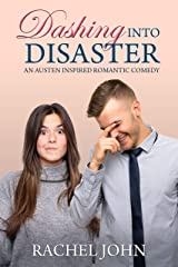 Dashing into Disaster: An Austen Inspired Romantic Comedy Kindle Edition