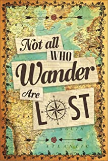 Not All Who Wander Are Lost Wall Poster - Sized 12 x 18 inches - Printed on Premium Cardstock Paper - Beautiful Wanderlust Art For Travelers