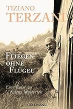 Fliegen ohne Flügel: Eine Reise zu Asiens Mysterien (German Edition)