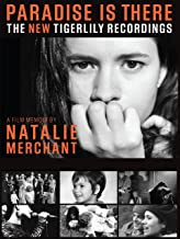 Paradise Is There, A Memoir by Natalie Merchant, The New Tigerlily Recordings