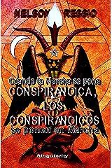 Cuando la Marcha se pone Conspiranoica, los Conspiranoicos se ponen en Marcha (Spanish Edition) Kindle Edition