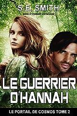 Le Guerrier d'Hannah (Le Portail de Cosmos t. 2) Format Kindle