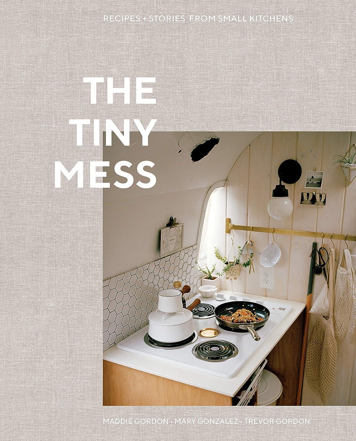 ドールホール元気なThe Tiny Mess: Recipes and Stories from Small Kitchens (English Edition)