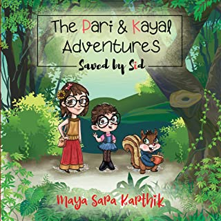 The Pari and Kayal Adventures - Saved by Sid: An Inspiring Tale about Sisterhood, the Power of Kindness and Celebrating Friendship