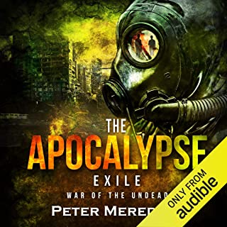 The Apocalypse Exile: The War of the Undead, Novel 6