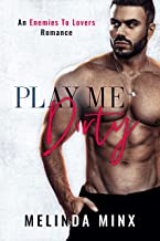 Play Me Dirty: An Enemies to Lovers Romance