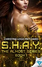 S.H.A.Y. (The Almost Series Book 1)