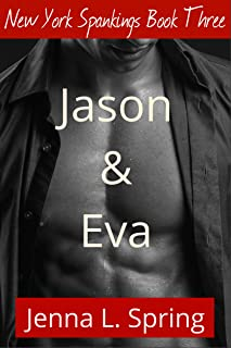 Jason & Eva: New York Spankings Book Three