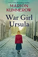 War Girl Ursula: A bittersweet novel of WWII (War Girls Book 1)