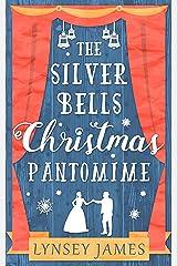 The Silver Bells Christmas Pantomime: The perfect feel-good Christmas romance! (A Luna Bay novel) Kindle Edition