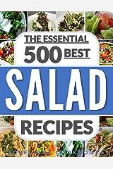 SALADS: The 500 Best Salad Recipes (salads for weight loss, salad, salad recipes, salads, salad dressings, salad dressing recipes, paleo, low carb, ketogenic, vegan, vegetarian, salad cookbook) Kindle Edition