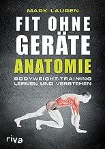 Fit ohne Geräte - Anatomie: Bodyweight-Training lernen und verstehen (German Edition)