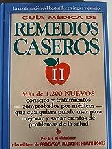 Guia Medica De Remedios Caseros: Mas De 1,200 Tecnicas Y Nuevas Sugerencias Que Cualquiera Puede Utilizar Para Resolver UN Sinnumero De Problemas Cotidianos De Salud (Spanish Edition)