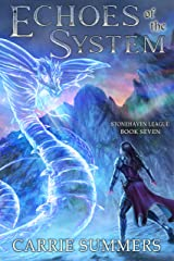 Echoes of the System: A LitRPG Adventure (Stonehaven League Book 7) Kindle Edition