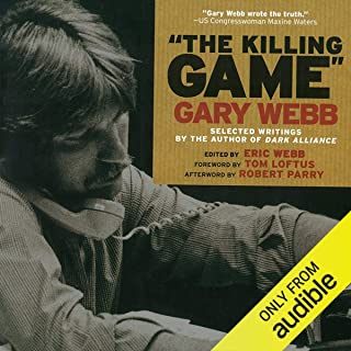 The Killing Game: Selected Writings by the Author of Dark Alliance