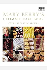 Mary Berry's Ultimate Cake Book (Second Edition): Over 200 Classic Recipes Kindle Edition