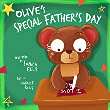 Olive's Special Father's Day: A children's book about losing a dad. (Perfect for kids dealing with grief and loss on Fathe...