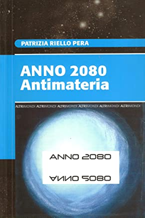 Anno 2080. Antimateria (Altrimondi)