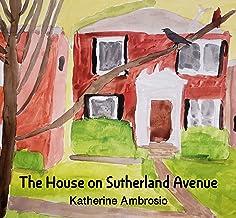 The House on Sutherland Avenue: A Novel