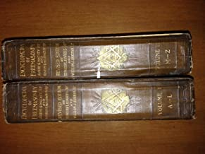 An Encyclopedia of Freemasonry and Its Kindred Sciences, Vols I and II (New and Revised Edition)