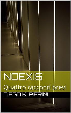 NoExis: Quattro racconti brevi