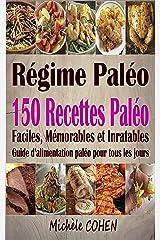 Régime Paléo: 150 Recettes paléo faciles, mémorables et inratables ; Guide d'alimentation paléo pour tous les jours (livre de cuisine paléo) Format Kindle