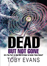 Dead, But Not Gone: Are you Part of the Soul-Bridge to Guide Them Home?