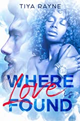 Where Love is Found Kindle Edition