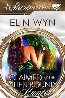 Claimed by the Alien Bounty Hunter: An Alien Mate Romance (Mtoain Bounty Hunters Book 1)