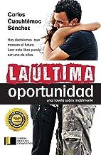 La última oportunidad (Spanish Edition)