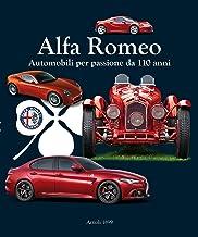 Alfa Romeo: Automobili per passione da 110 anni (Italian Edition)