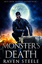 A Monster's Death (Aris Crow Vampire Legend Book 1) (English Edition)
