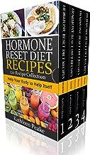 Hormone Reset Diet 120 Recipes: Help Your Body To Help Itself (Hormone Balance Cookbook)