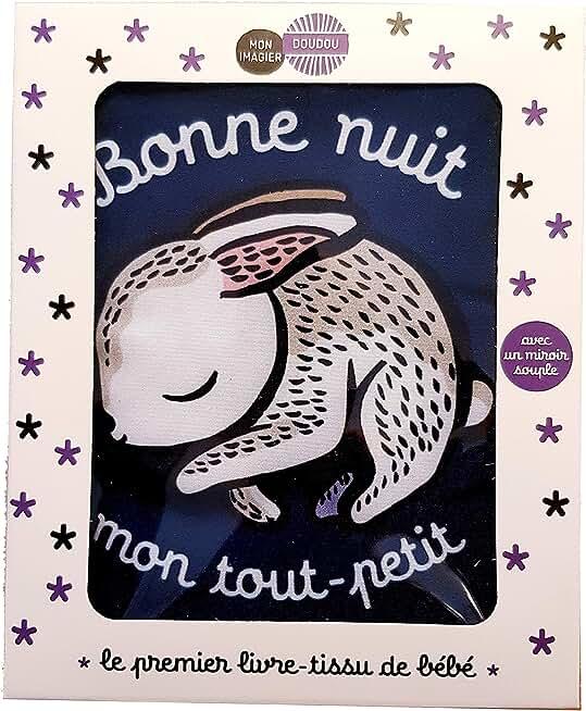 Bonne nuit mon tout-petit : Le premier livre-tissu de bébé