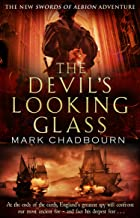 The Devil's Looking-Glass: The Sword of Albion Trilogy, Book 3
