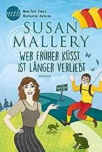 Wer früher küsst, ist länger verliebt (Fool's Gold 26) (German Edition)