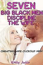 Seven Big Black Men Discipline The Wife (Cheating Wife Cuckold MFM)